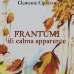Clemente Cipresso, libro d Frantumi di calma apparente - copertina